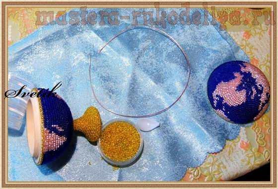 Мастер-класс по бисероплетению: Шкатулка Глобус